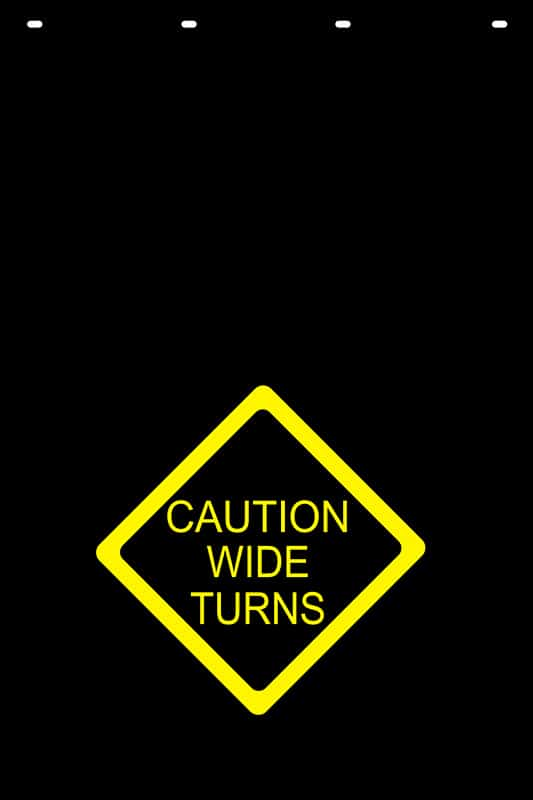 Image of Caution Wide Turns Stock Stamp Mud Flap